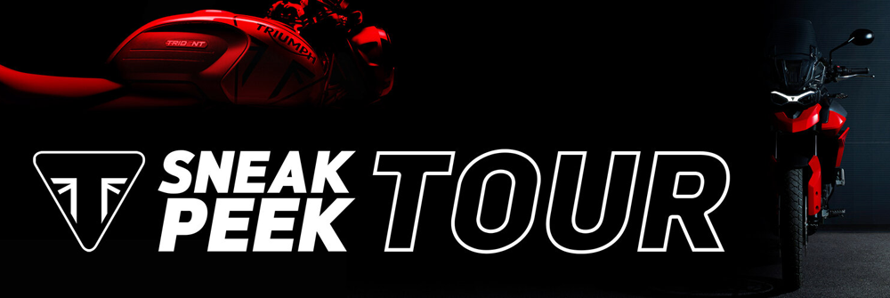 Sneak Peek Triumph Tour